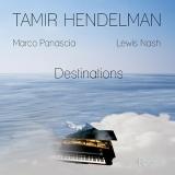 <b>Tamir Hendelman</b> <br>Destinations