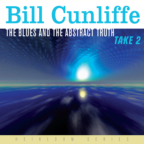 Bill Cunliffe , The Blues and The Abstract Truth, Take 2