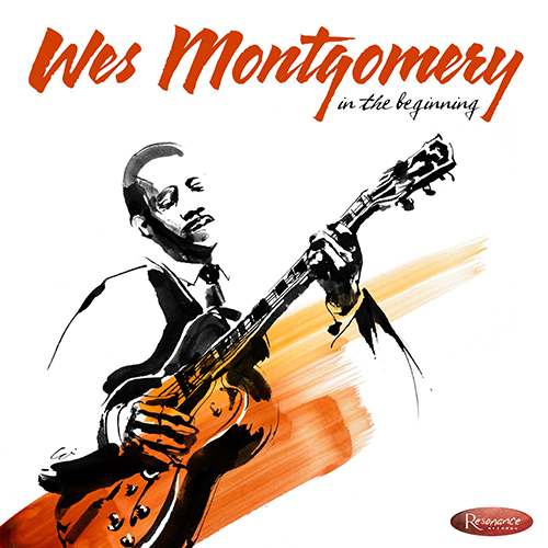 Wes Montgomery In The Beginning Resonance Records