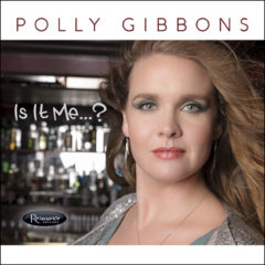 <b>Polly Gibbons</b> <br> Is It Me&#8230;?