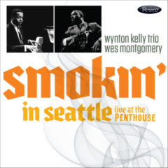 <b>Wes Montgomery with the Wynton Kelly Trio</b> <br>Smokin' in Seattle: Live at the Penthouse (1966)