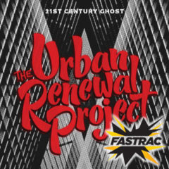 <b>The Urban Renewal</b> <br>Project 21st Century Ghost