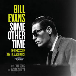 Bill Evans - Some Other Time: The Lost Session From The Black Forests [2CD]