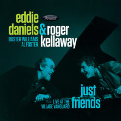 <b>Eddie Daniels &#038; Roger Kellaway</b> <br>Just Friends &#8211; Live at the Village Vanguard