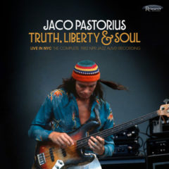 <b>Jaco Pastorius</b> <br> Truth, Liberty &#038; Soul &#8211; Live in NYC: The Complete 1982 NPR Jazz Alive! Recording