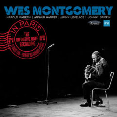 <b>Wes Montgomery </b> <br>In Paris: The Definitive ORTF Recording