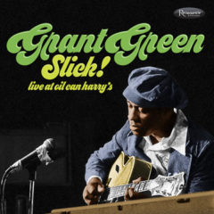 <b>Grant Green</b><br>Slick! &#8211; Live at Oil Can Harry&#8217;s CD