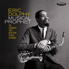 <b>Eric Dolphy</b><br>Musical Prophet