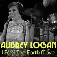 <b>Aubrey Logan</b> <BR> I Feel The Earth Move