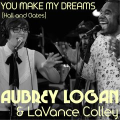 <b>Aubrey Logan</b> <BR> You Make My Dreams
