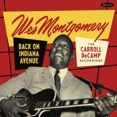 <b>Wes Montgomery </b> <br>Back on Indiana Avenue: The Carroll DeCamp Recordings