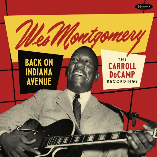 Wes Montgomery Back on Indiana Avenue- The Carroll DeCamp Recordings
