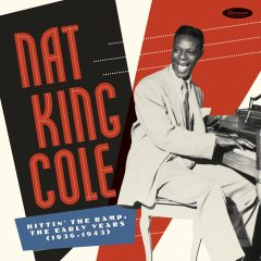 <b>Nat King Cole</b> <br>Hittin' The Ramp: The Early Years (1936-1943)