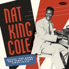 <b>Nat King Cole</b> <br>Hittin' The Ramp: The Early Years (1936-1943)