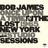 Bob James <br> Once Upon a Time: The Lost 1965 New York Studio Sessions <br> [Vinyl]